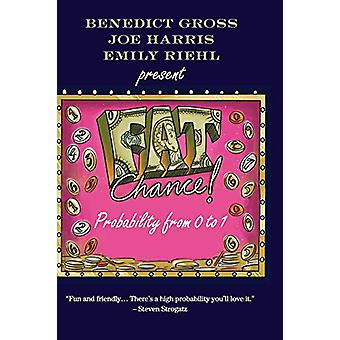 Fat Chance - Probability from 0 to 1 by Benedict Gross - 9781108482967