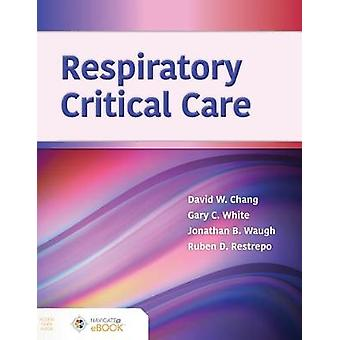 Respiratory Critical Care by David W. Chang - 9781284177503 Book