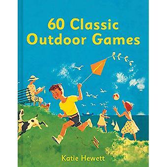 60 Classic Outdoor Games by Katie Hewett - 9781911163565 Book