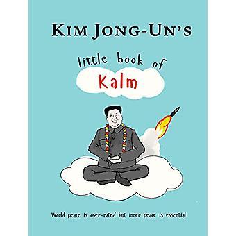 Kim Jong Un's Little Book of Kalm - 9781780724065 Book