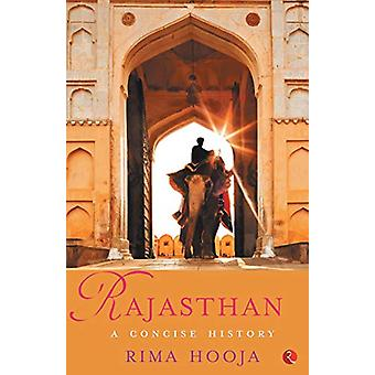 RAJASTHAN - A Concise History by Rima Hooja - 9788129150431 Book