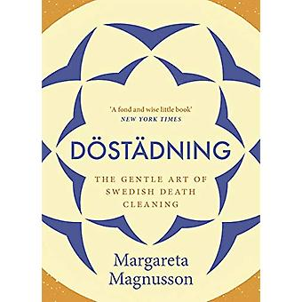 Dostadning - The Gentle Art of Swedish Death Cleaning by Margareta Mag