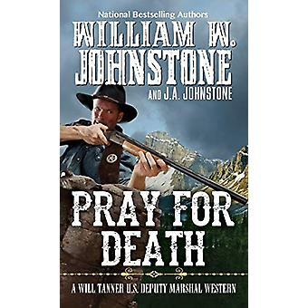 Pray for Death by William W. Johnstone - 9780786043644 Book