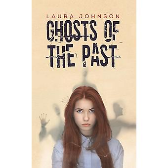 Ghosts of the Past by Johnson & Laura