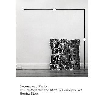 Documents of Doubt  The Photographic Conditions of Conceptual Art by Heather Diack