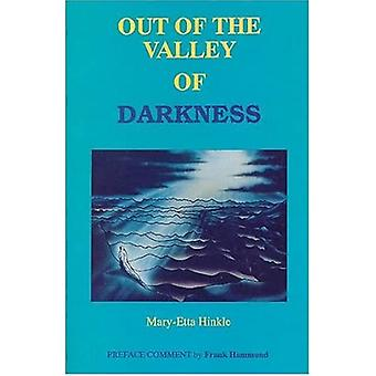 Out of the Valley of Darkness