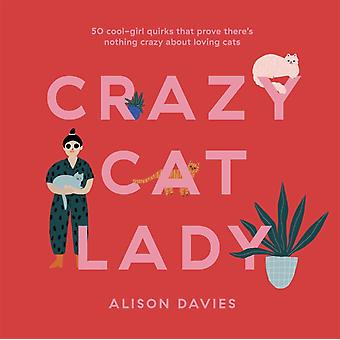Crazy Cat Lady by Davies & Alison