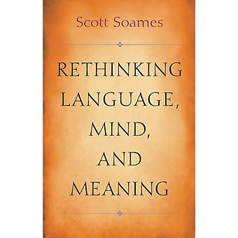 Rethinking Language Mind and Meaning by Soames & Scott