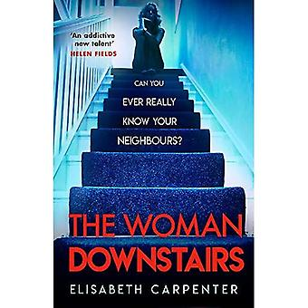 The Woman Downstairs: The brand new psychological suspense thriller that will� have you gripped