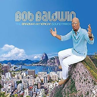 Bob Baldwin - Brazilian-American Soundtrack [CD] USA import