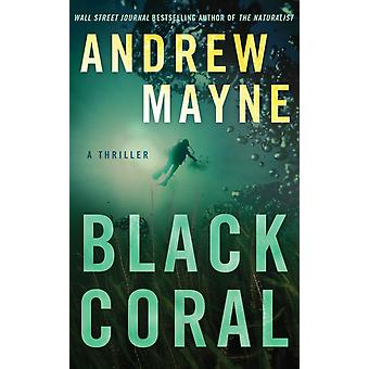 Black Coral by Andrew Mayne