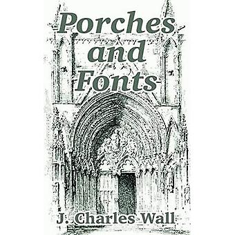 Porches and Fonts by J Charles Wall - 9781410208910 Book