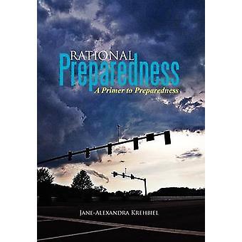 Rational Preparedness - A Primer to Preparedness by Jane-Alexandra Kre