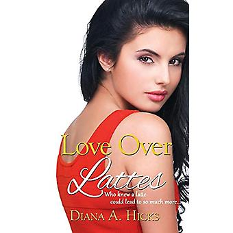 Love Over Lattes by Diana a Hicks - 9781509219445 Book
