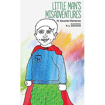 Little Man's Misadventures by M Saverio Clemente - 9781532652318 Book