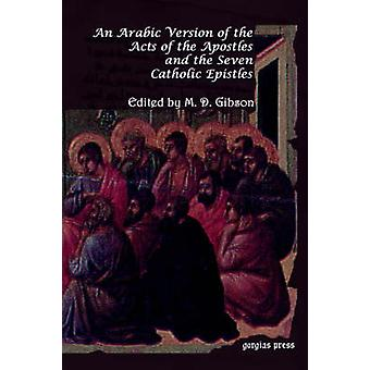 An Arabic Version of the Acts of the Apostles and the Seven Catholic