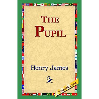 The Pupil by Henry James - 9781595406491 Book