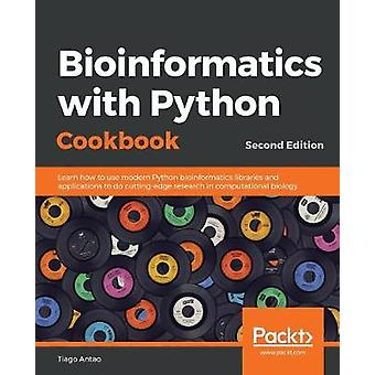 Bioinformatics with Python Cookbook - Learn how to use modern Python b