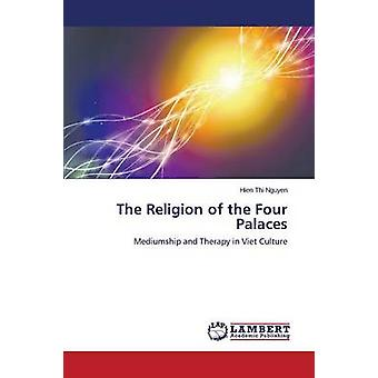 The Religion of the Four Palaces by Nguyen Hien Thi - 9783659776908 B