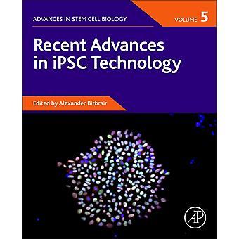 Recente vooruitgang in iPSC Technology Volume 5 door Onder redactie van Alexander Birbrair