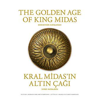 The Golden Age of King Midas  Exhibition Catalogue by Edited by C Brian Rose & Edited by Gareth Darbyshire