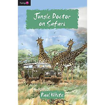 Jungle Doctor on Safari by Paul White