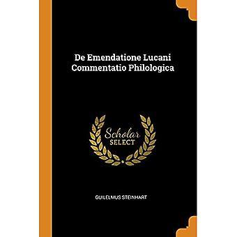 de Emenda lucani Commentatio Philologica