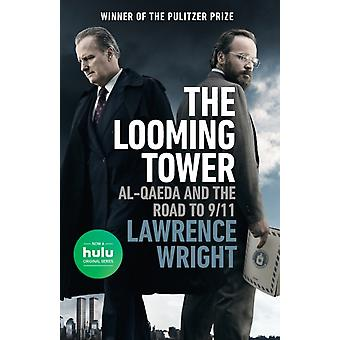 The Looming Tower Movie Tiein  AlQaeda and the Road to 911 by Lawrence Wright