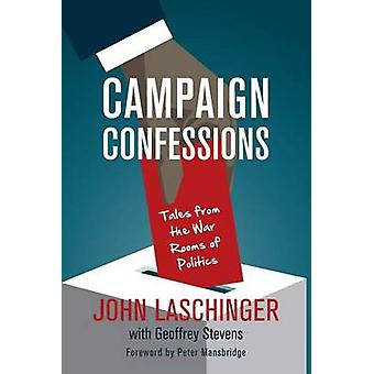 Campaign Confessions by John Laschinger