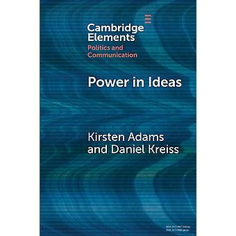 Power in Ideas by Kirsten AdamsDaniel Kreiss