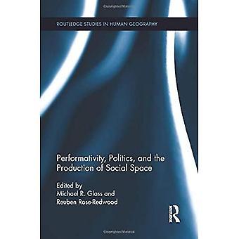 Performativité, politique et production de l'espace social