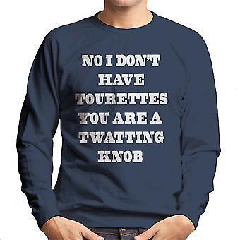 Não, eu não tenho Tourettes branco camisola homens
