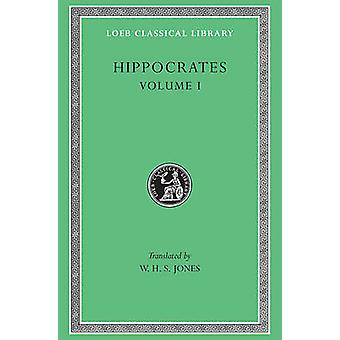 Works - v. 1 by Hippocrates - W. H. S. Jones - 9780674991620 Book