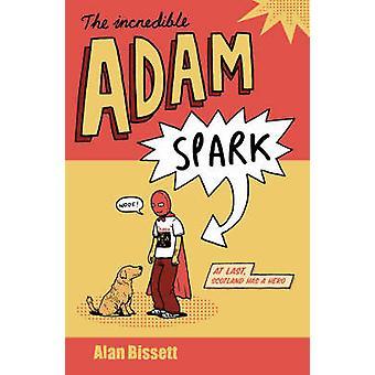 De ongelooflijke Adam vonk door Alan Bissett - 9780755326464 boek