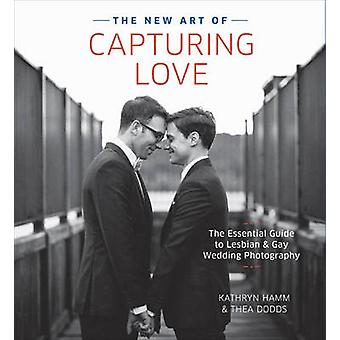 The New Art Of Capturing Love by Kathryn Hamm - 9780804185233 Book