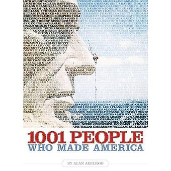 1001 People Who Made America by Alan Axelrod - 9781426202155 Book