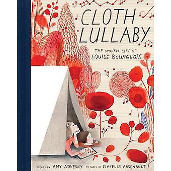 Kołysanka tkaniny - tkaniny życie Louise Bourgeois przez Amy Novesky - jest