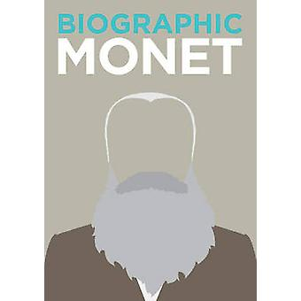 Biographic - Monet - Great Lives in Graphic Form by Richard Wiles - 978