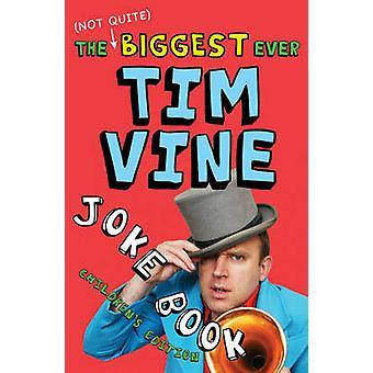 (Ikke helt) største noensinne Tim Vine spøk boken - barn utgave b