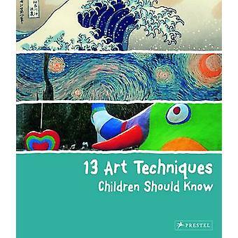 13 konst tekniker barn bör veta av Angela Wenzel - 97837913713