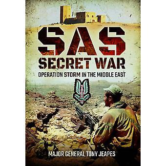 SAS - geheime oorlog - Operatie Storm in het Midden-Oosten door Tony Jeapes-
