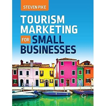 Tourism Marketing for Small Businesses by Steven Pike - 9781911396352