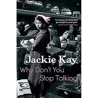 Varför inte du sluta prata. Jackie Kay