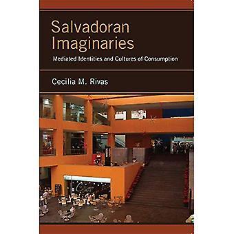 El Salvador Imaginaries: Vermittelte Identitäten und Kulturen des Konsums (Latinidad: transnationale Kulturen in...