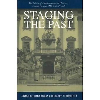 Enscenering van het verleden: de politiek van de herdenking in Habsburg centraal-Europa, 1848 tot heden (Starmont Pulp en Dime Roman Studies)