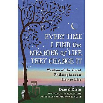 Toda vez que eu encontrar o sentido da vida, mudaram o nome: sabedoria dos grandes filósofos de como viver