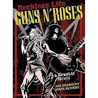 De Guns 'n' Roses afbeelding: roekeloze leven (Graphic Novel)