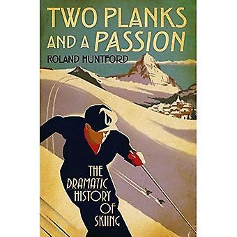 To planker og en lidenskap: dramatisk historie ski