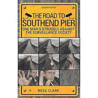 De weg naar Southend Pier: One Man's strijd tegen de toezichtmaatschappij