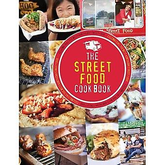 The Street Food Cook Book: Celebrating the Best Northern Street Food